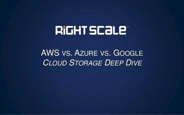AWS vs Azure vs Google Cloud Storage Deep Dive