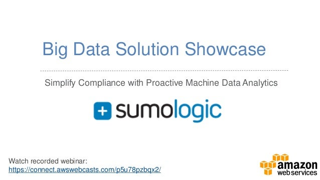Simplify Compliance with Proactive Machine Data Analytics  Big Data Solution Showcase  Watch recorded webinar:  https://co...