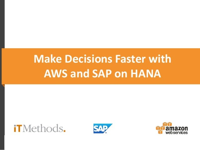 Make Decisions Faster with AWS and SAP on HANA