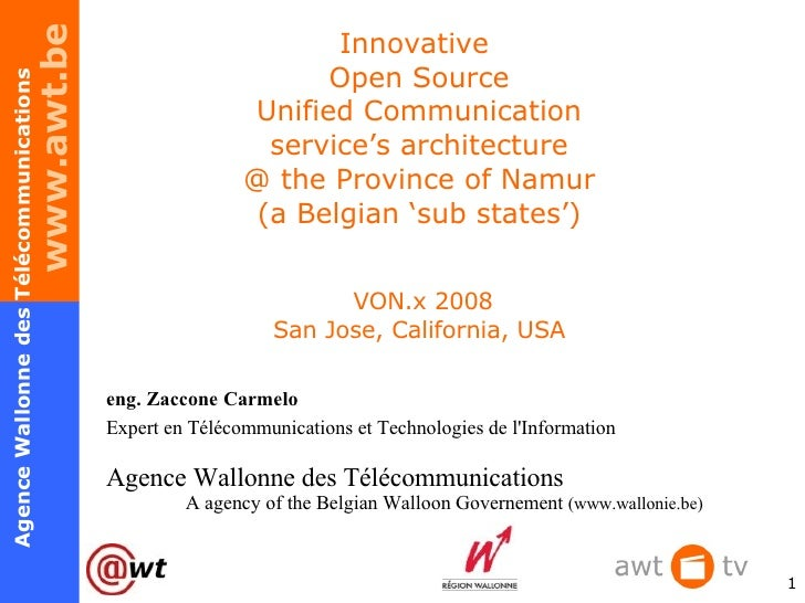 Innovative  Open Source Unified Communication service's architecture @ the Province of Namur (a Belgian 'sub states')  VON...
