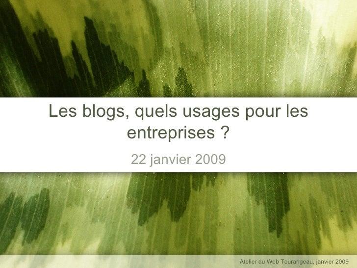 Les blogs, quels usages pour les entreprises ? 22 janvier 2009