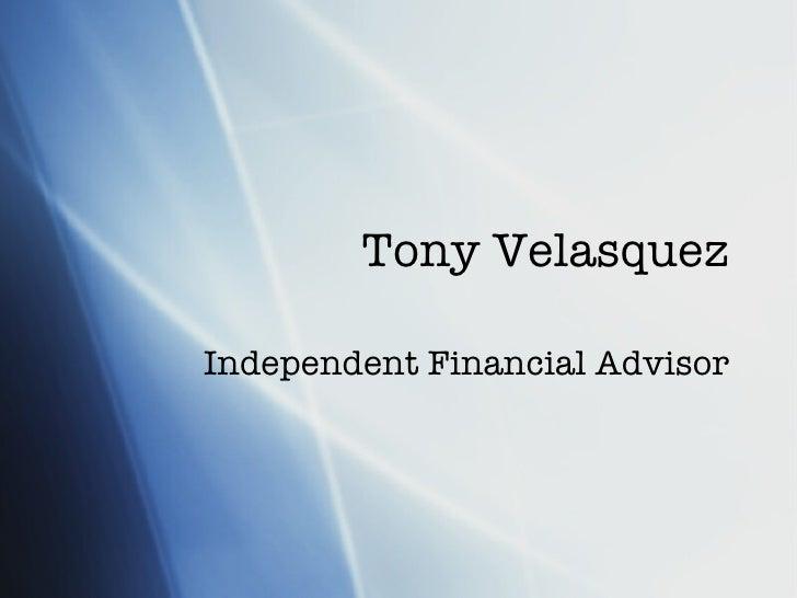 Tony Velasquez Independent Financial Advisor