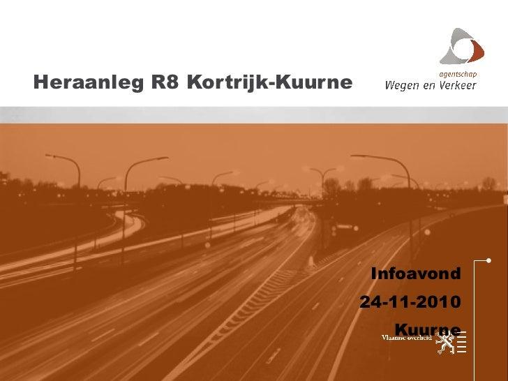 Infoavond 24-11-2010 Kuurne Heraanleg R8 Kortrijk-Kuurne