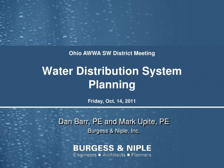 Ohio AWWA SW District MeetingWater Distribution System        Planning          Friday, Oct. 14, 2011  Dan Barr, PE and Ma...
