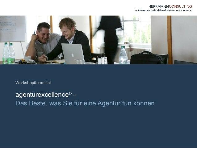 agenturexcellence© – Das Beste, was Sie für eine Agentur tun können Workshopübersicht
