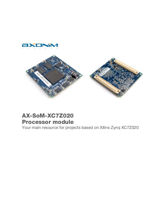 AX-SoM-XC7Z020 Processor module Your main resource for projects based on Xilinx Zynq XC7Z020