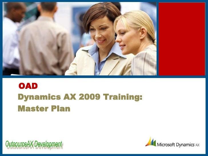 OAD<br />Dynamics AX 2009 Training:<br />Master Plan<br />