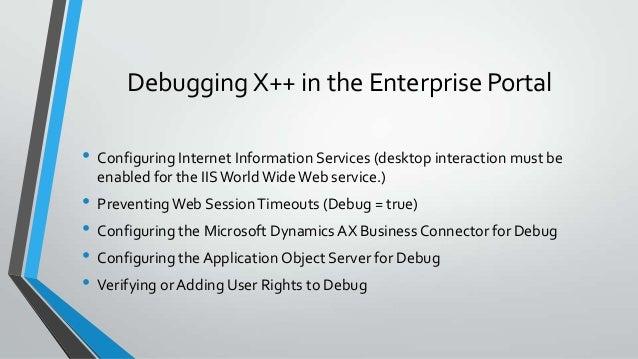 Debugging User controls on Enterprise portal pages • Enabling Debug in the Enterprise Portal (Debug = true) • Adding the N...