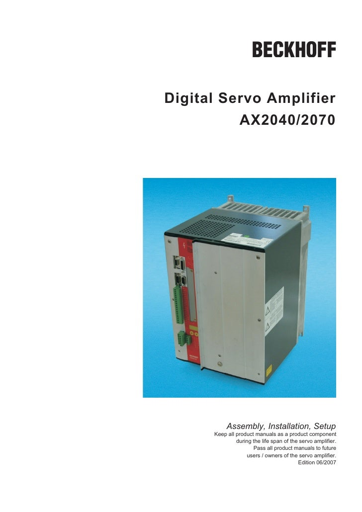 Digital Servo Amplifier          AX2040/2070           Assembly, Installation, Setup      Keep all product manuals as a pr...