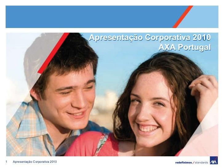 Apresentação Corporativa 2010 Apresentação Corporativa 2009 AXA Portugal Apresentação Corporativa 2010 AXA Portugal