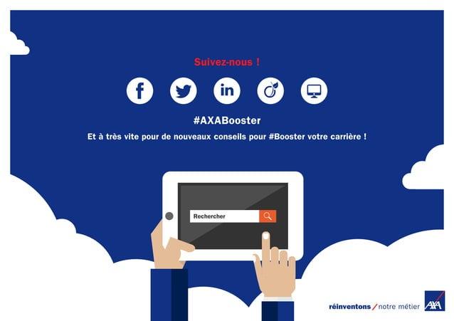 Suivez-nous ! Et à très vite pour de nouveaux conseils pour #Booster votre carrière ! #AXABooster