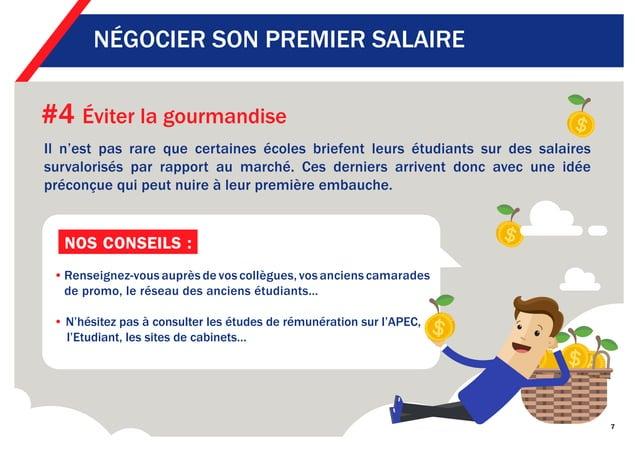 #4 Éviter la gourmandise Il n'est pas rare que certaines écoles briefent leurs étudiants sur des salaires survalorisés par...