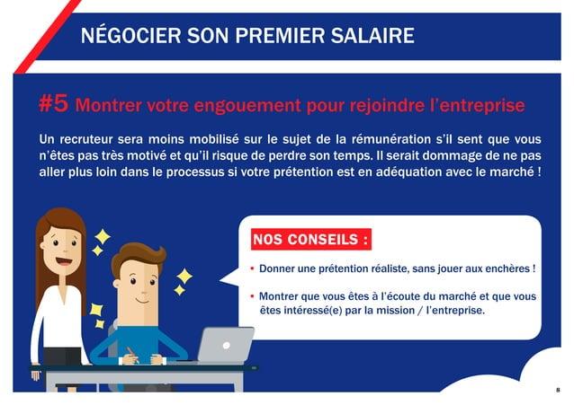 8 NÉGOCIER SON PREMIER SALAIRE #5 Montrer votre engouement pour rejoindre l'entreprise Un recruteur sera moins mobilisé su...