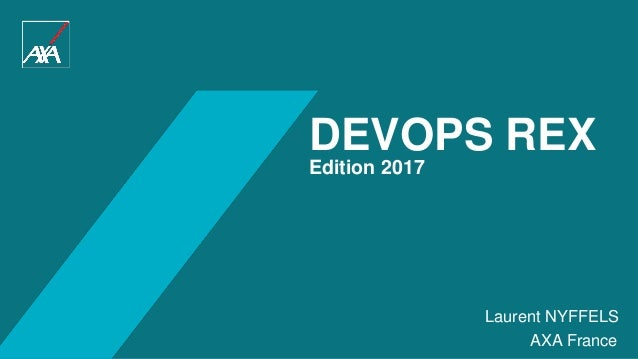 AXA France DEVOPS REX Edition 2017 Laurent NYFFELS