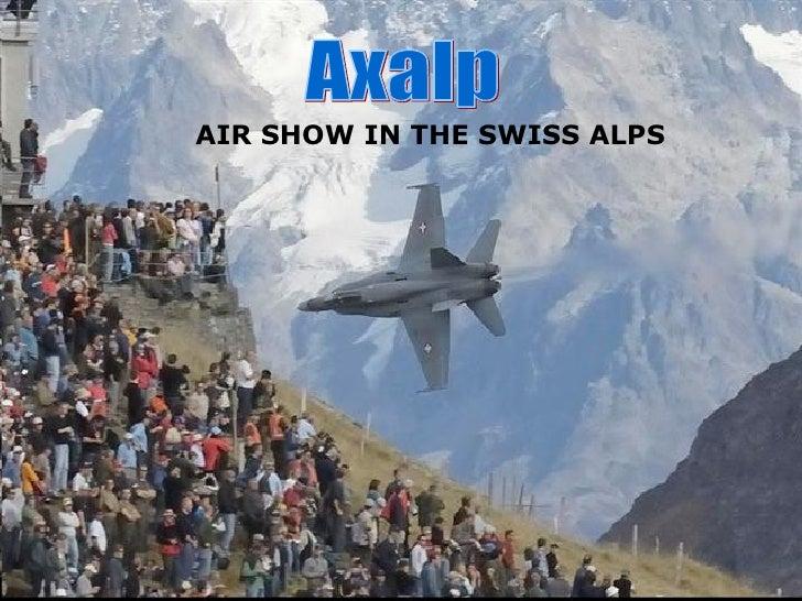 Axalp  AIR SHOW IN THE SWISS ALPS