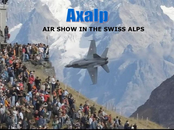 Axalp  AIR SHOW IN THE SWISS ALPS