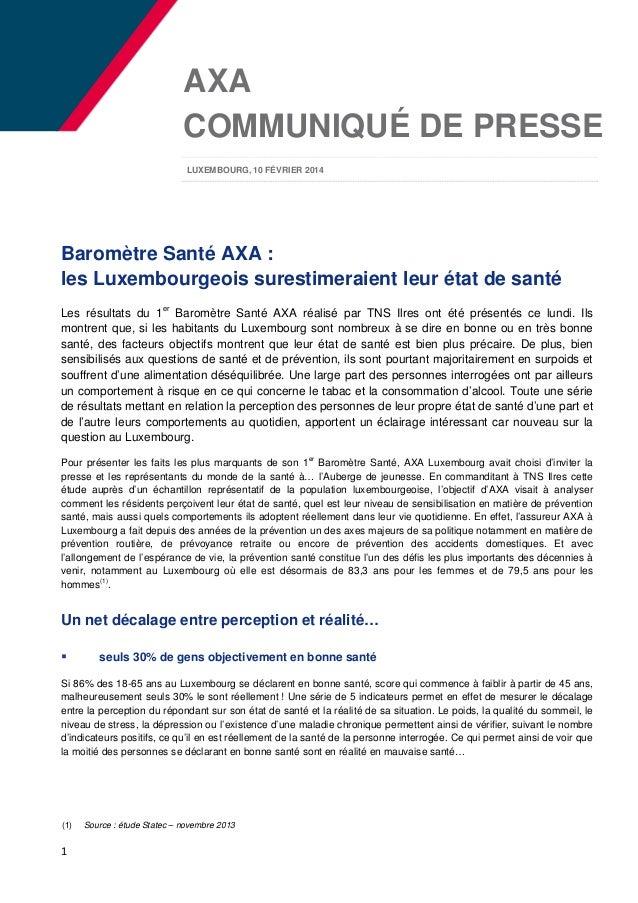 AXA COMMUNIQUÉ DE PRESSE LUXEMBOURG, 10 FÉVRIER 2014  Baromètre Santé AXA : les Luxembourgeois surestimeraient leur état d...