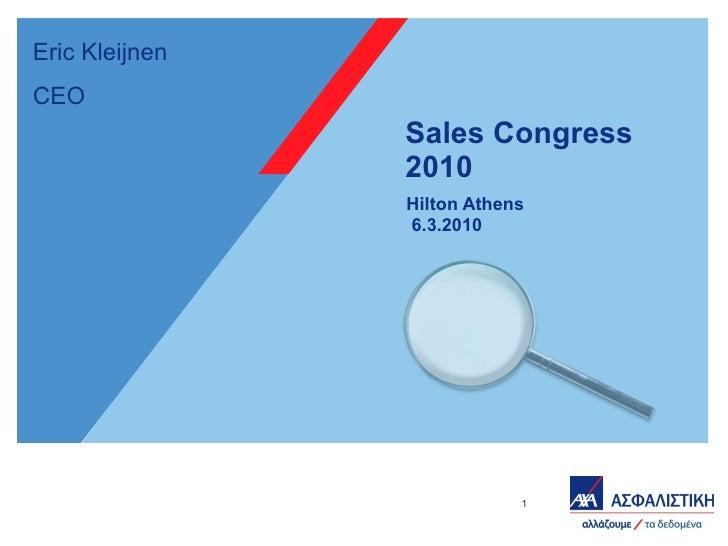 Sales Congress  2010 Hilton Athens 6.3.2010 Eric Kleijnen CEO