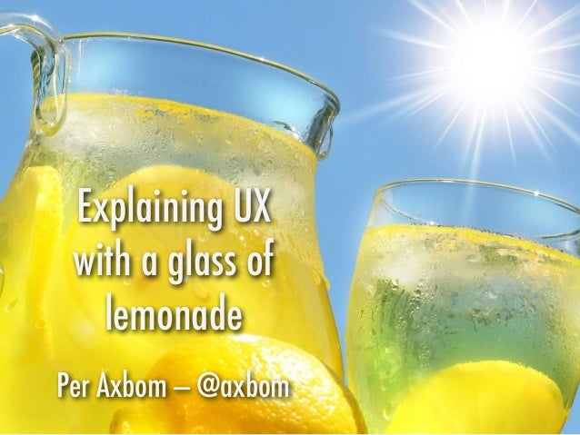 Per Axbom — @axbom Explaining UX with a glass of lemonade