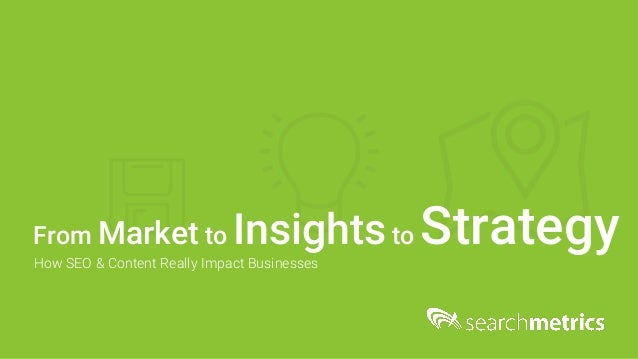 From Market to Insightsto StrategyHow SEO & Content Really Impact Businesses