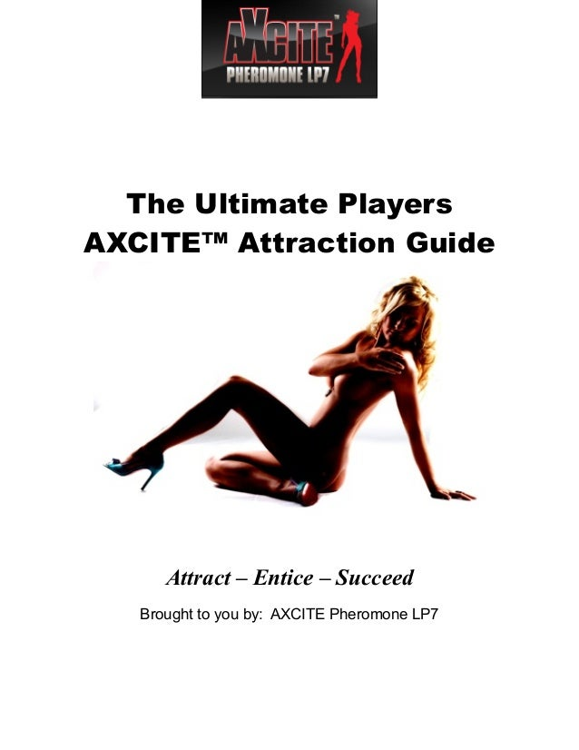 Axcite attraction guide pdf ebook download free the ultimate players axcite attraction guide attract entice succeed brought to you by fandeluxe Image collections