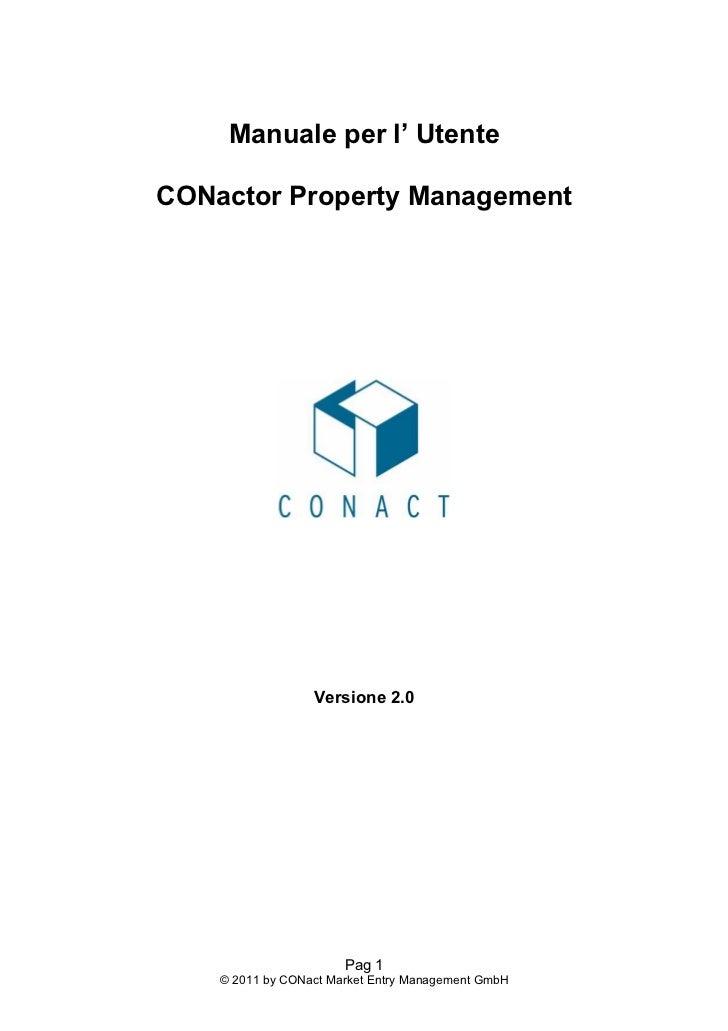 Manuale per l' UtenteCONactor Property Management                  Versione 2.0                       Pag 1    © 2011 by C...