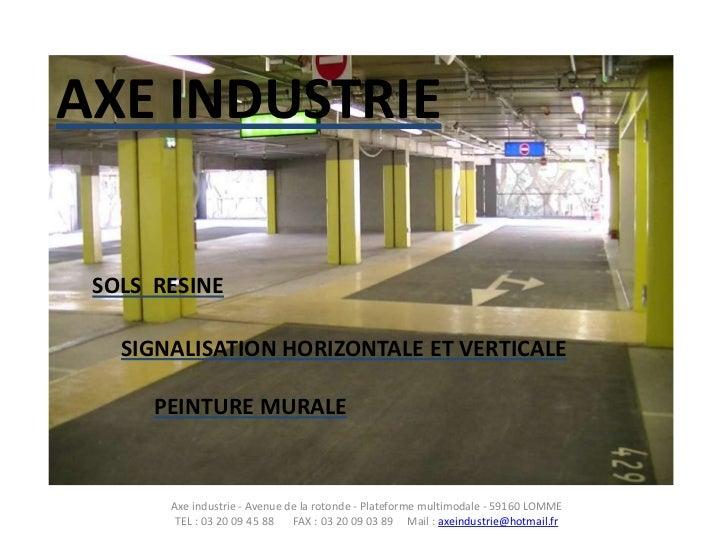 AXE INDUSTRIE SOLS RESINE   SIGNALISATION HORIZONTALE ET VERTICALE      PEINTURE MURALE       Axe industrie - Avenue de la...