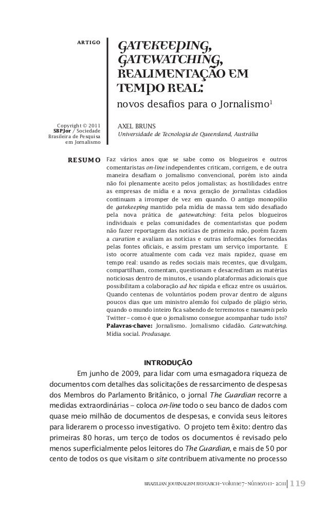 119BRAZILIANJOURNALISMRESEARCH-Volume7-Número1I-2011 Gatekeeping, Gatewatching, Realimentaçãoem TempoReal: novos desafios ...
