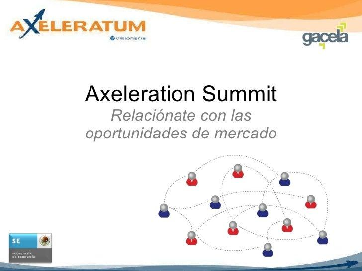 Axeleration Summit Relaciónate con las oportunidades de mercado