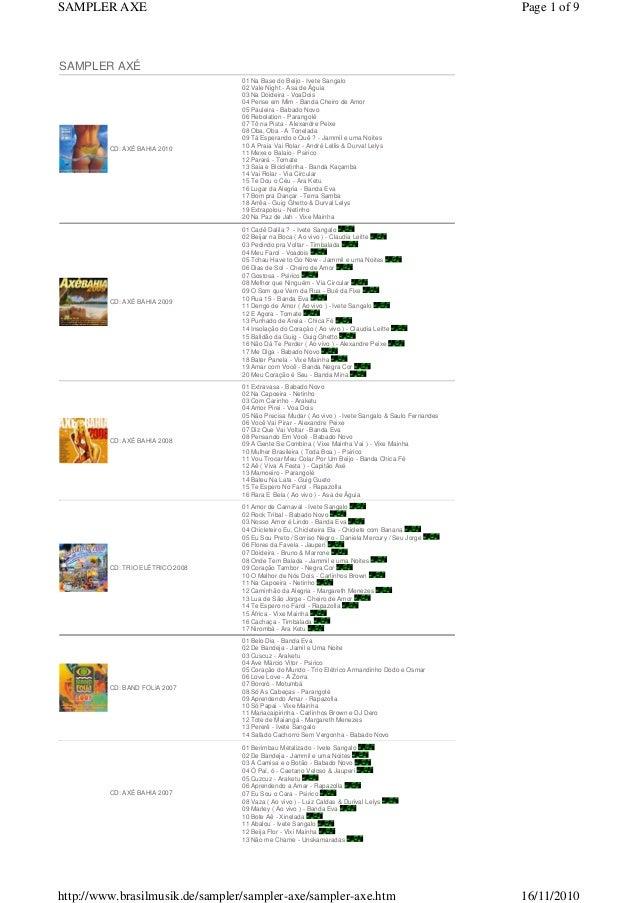 SAMPLER AXÉ CD: AXÉ BAHIA 2010 01 Na Base do Beijo - Ivete Sangalo 02 Vale Night - Asa de Águia 03 Na Doideira - VoaDois 0...