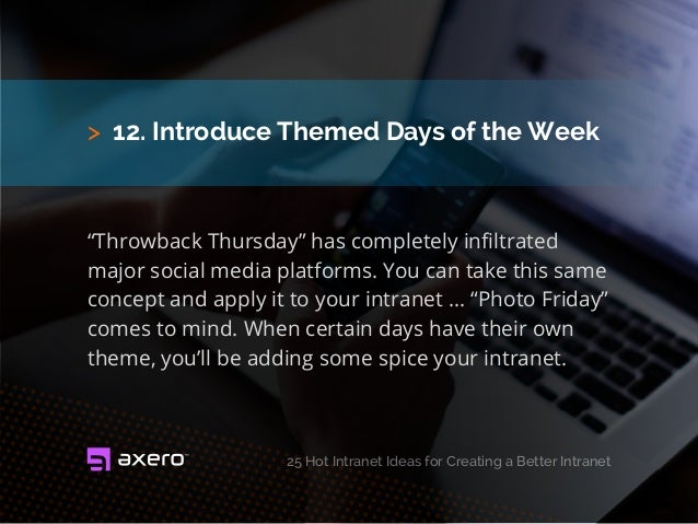 """> 12. Introduce Themed Days of the Week """"Throwback Thursday"""" has completely infiltrated major social media platforms. You ..."""