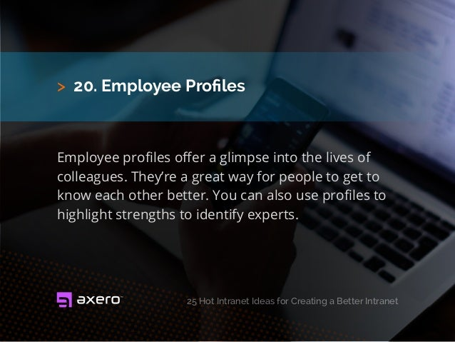 > 20. Employee Profiles Employee profiles offer a glimpse into the lives of colleagues. They're a great way for people to ...