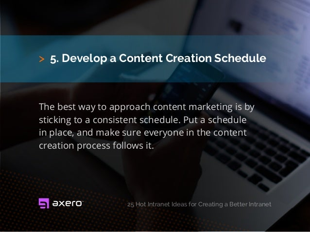 > 5. Develop a Content Creation Schedule The best way to approach content marketing is by sticking to a consistent schedul...
