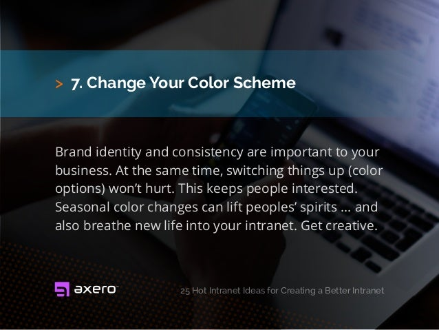 > 7. Change Your Color Scheme Brand identity and consistency are important to your business. At the same time, switching t...
