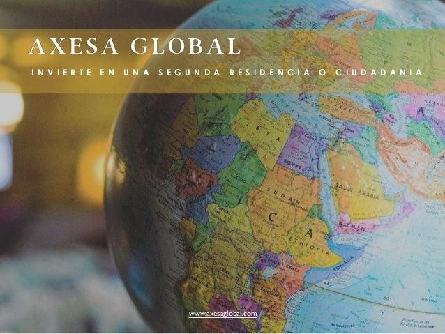 I N V I E R T E E N U N A S E G U N D A R E S I D E N C I A O C I U D A D A N I A www.axesaglobal.com