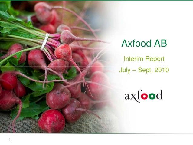 1 Axfood AB Interim Report July – Sept, 2010