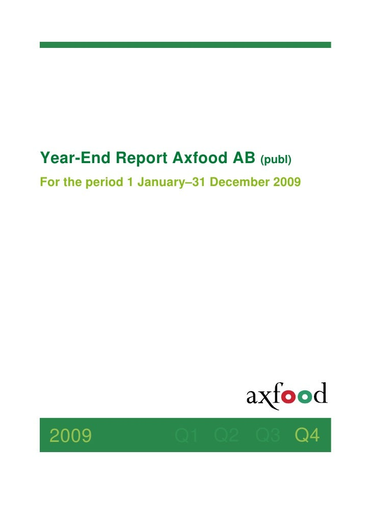Year-End Report Axfood AB (publ) For the period 1 January–31 December 2009      2009                Q1 Q2 Q3 Q4