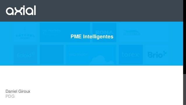 PME Intelligentes  Daniel Giroux PDG