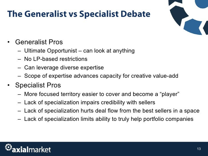 """specialist or generalist A: we recruit specialists more often than we recruit generalists, based on client  demand however, we do need people that are """"fungible"""" and have specific."""