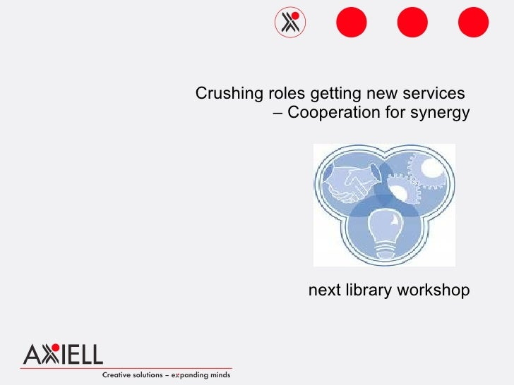 Crushing roles getting new services  – Cooperation for synergy next library workshop