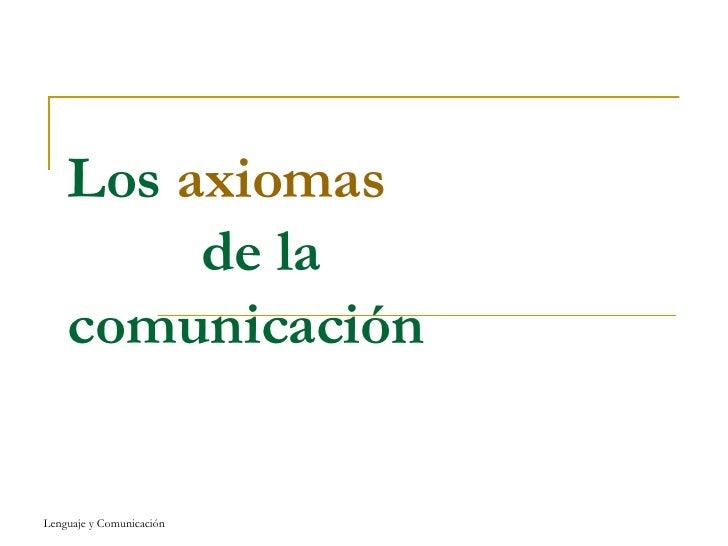 Los  axiomas     de la comunicación