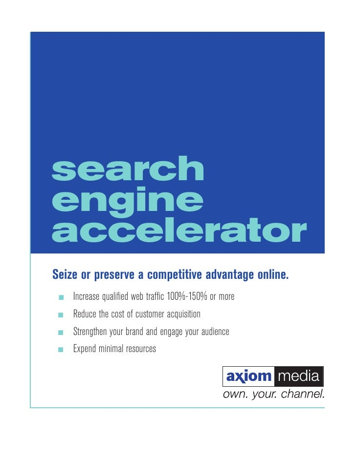 search engine accelerator Seize or preserve a competitive advantage online.  ■   Increase qualified web traffic 100%-150% or...