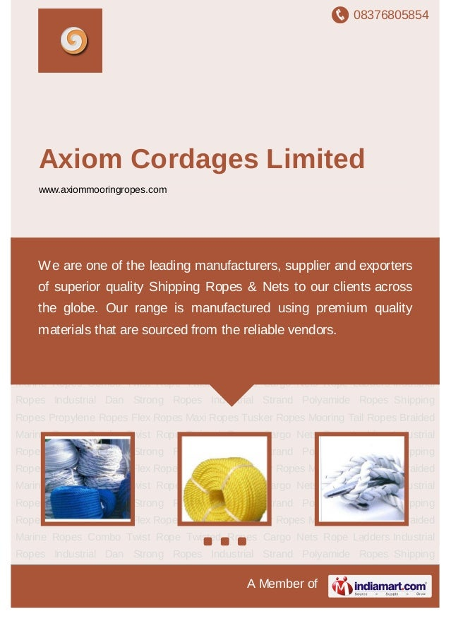 08376805854A Member ofAxiom Cordages Limitedwww.axiommooringropes.comIndustrial Ropes Industrial Dan Strong Ropes Industri...