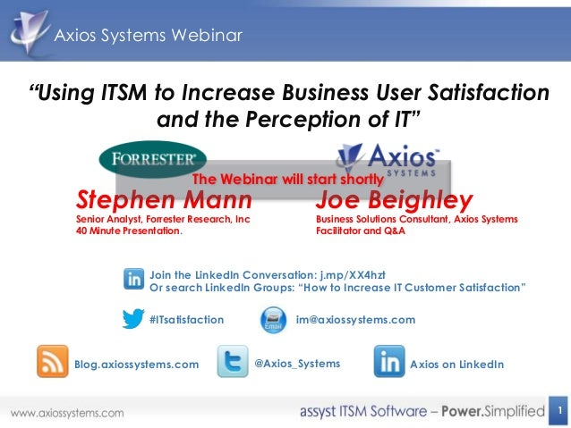 """Axios Systems Webinar""""Using ITSM to Increase Business User Satisfaction            and the Perception of IT""""              ..."""