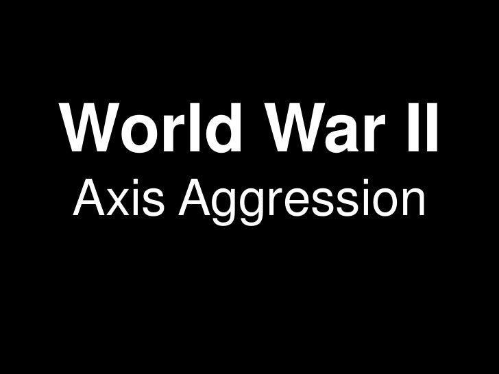 World War IIAxis Aggression