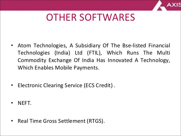 OTHER SOFTWARES <ul><li>Atom Technologies, A Subsidiary Of The Bse-listed Financial Technologies (India) Ltd (FTIL), Which...