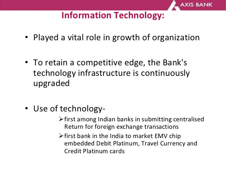 Information Technology: <ul><li>Played a vital role in growth of organization </li></ul><ul><li>To retain a competitive ed...