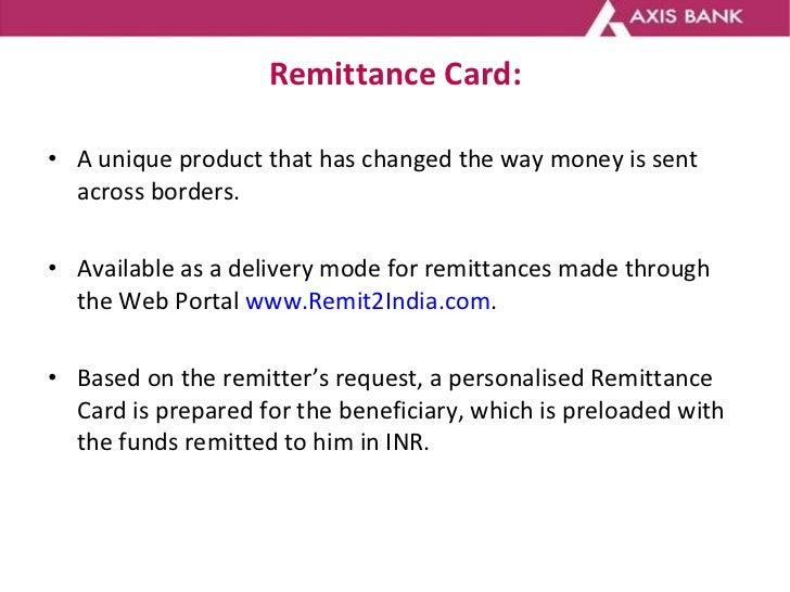 Remittance Card: <ul><li>A unique product that has changed the way money is sent across borders. </li></ul><ul><li>Availab...