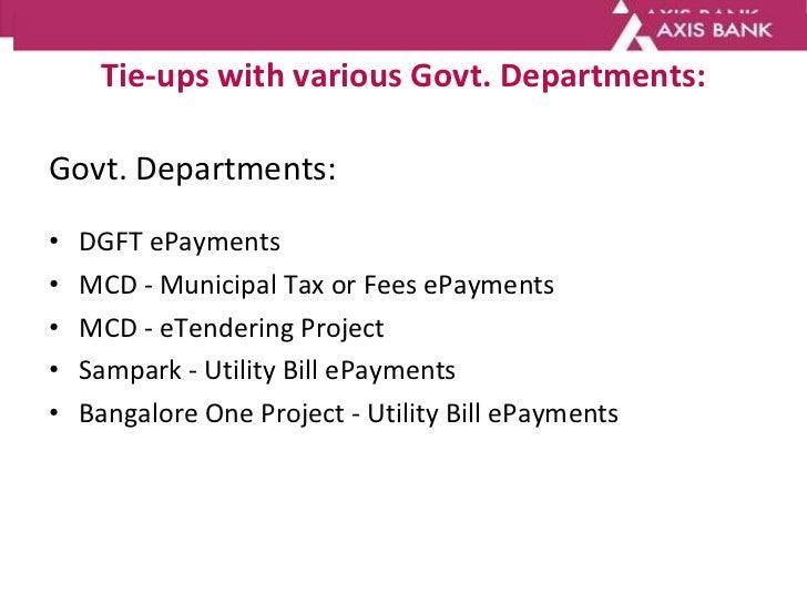 Tie-ups with various Govt. Departments: <ul><li>Govt. Departments: </li></ul><ul><li>DGFT ePayments </li></ul><ul><li>MCD ...