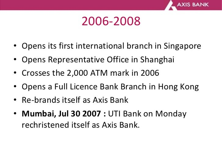 2006-2008 <ul><li>Opens its first international branch in Singapore </li></ul><ul><li>Opens Representative Office in Shang...